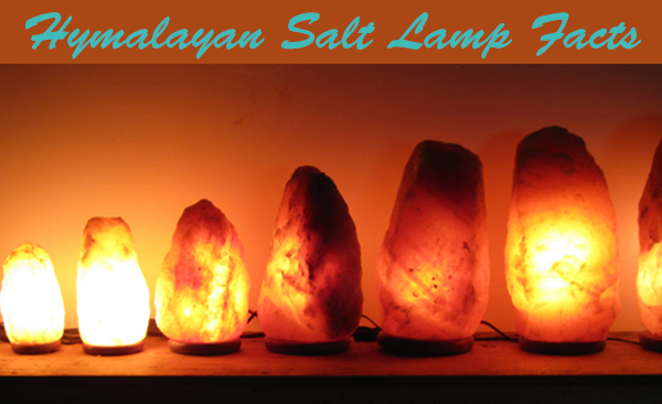 himalayan salt lamp facts