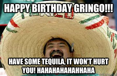 Happy-Birthday-Gringo