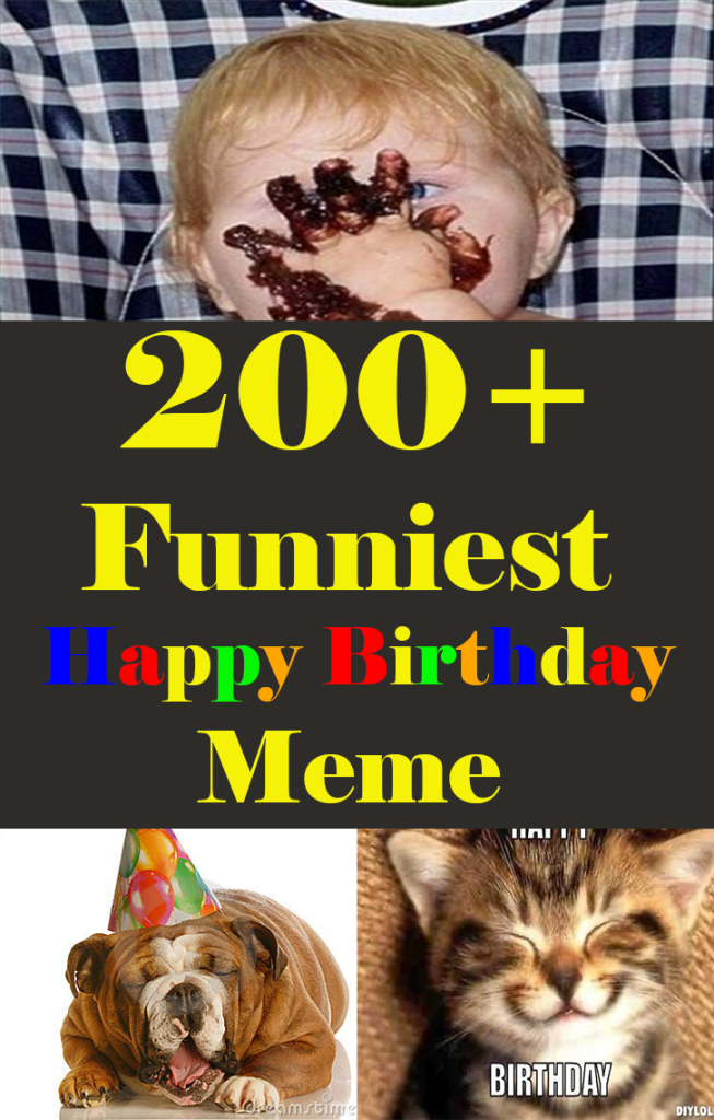 200 Funniest Happy Birthday Memes For Friends Mom Dad Girls And Boys
