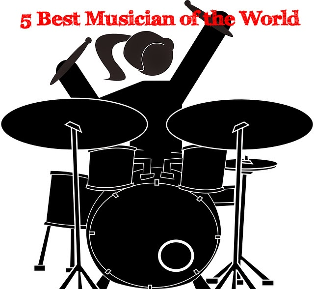 Top 5 Best Musicians of the world