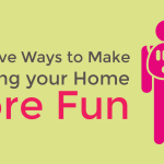 9 Creative Ways to Make Cleaning your Home More Fun