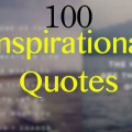 100 Famous Inspirational Quotes About Life