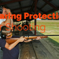 Best Hearing Protection For Shooting