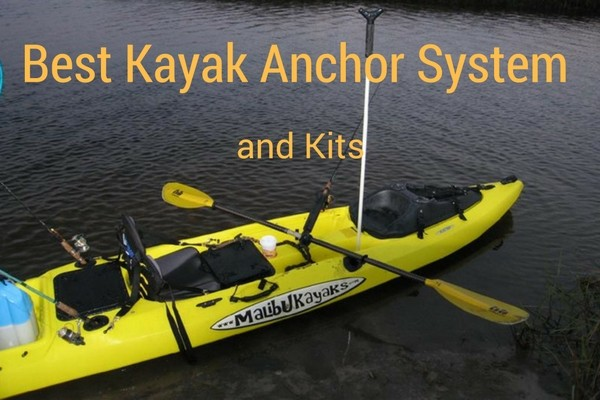 Best Kayak Anchor System and Kits