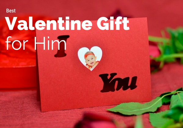 Best Valentine Gift for Him