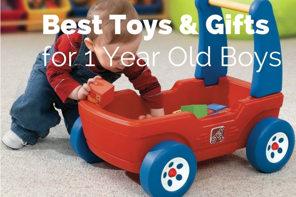 Best Toys & Gifts for 1 Year Old Boys In 2019
