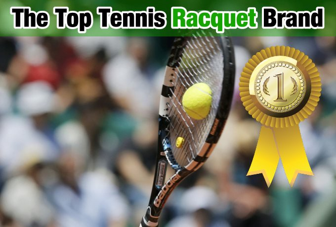 The Best Tennis Racquet Brands
