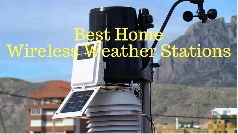 Best Home Wireless Weather Stations